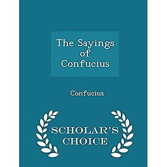 The Sayings of Confucius -� Scholar's Choice Edition