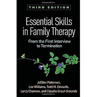 Essential Skills in Family Therapy, Third Edition: From the First Interview to Termination (The Guilford Family Therapy)