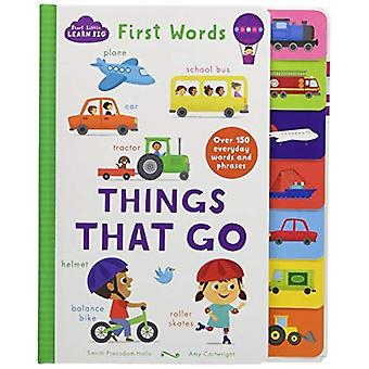 Start Little Learn Big First Words Things That Go: Over 150 Everyday Words and Phrases [Board book]