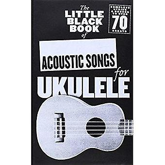 The Little Black Songbook Of Acoustic Songs For Ukulele