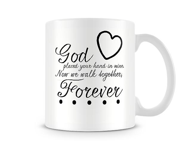 God Placed Your Hand In Mine Mug
