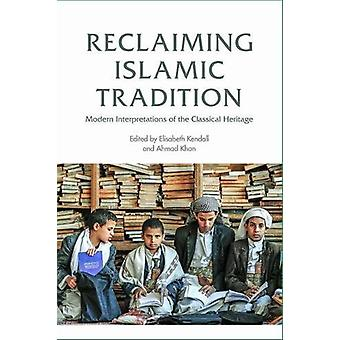 Recuperando a tradição islâmica - interpretações modernas do clássico