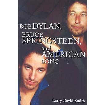 Bob Dylan Bruce Springsteen och amerikansk sång av Smith & Larry David