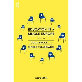 Education in a Single Europe Second Edition by Brock & Colin