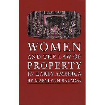 Women and the Law of Property in Early America by Salmon & Marylynn