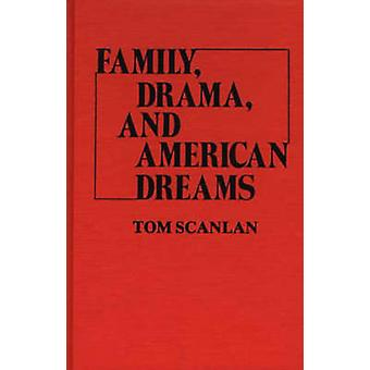 Drama familiar e American Dreams por Scanlan & Tom