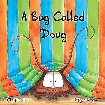 Een Bug Doug genoemd door Collin & Chris