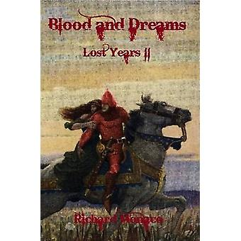 Blood and Dreams Lost Years II by Monaco & Richard