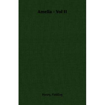 Amelia  Vol II by Fielding & Henry