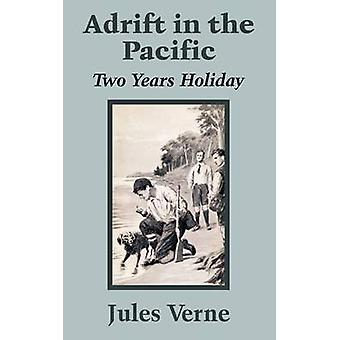 Adrift in the Pacific Two Years Holiday by Verne & Jules