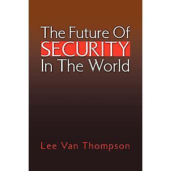 Framtidens säkerhet i världen av Thompson & Lee Van