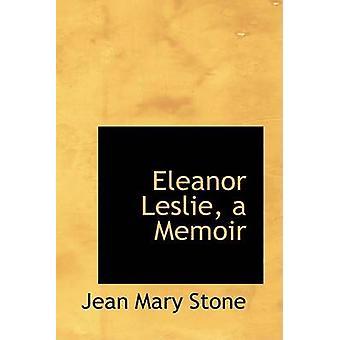 Eleanor Leslie a Memoir par Pierre & Jean Marie