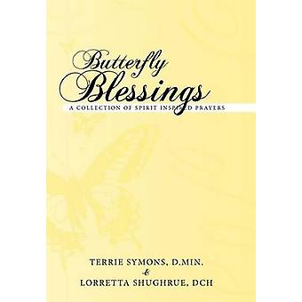 Butterfly Blessings A Collection of Spirit Inspired Prayers by Symons D. Min & Terrie
