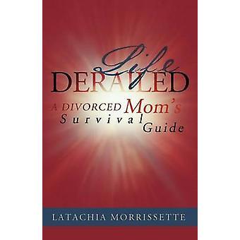 人生は、離婚したママ Morrissette & Latachia によってサバイバルガイドを脱線させる