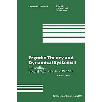 Ergodic Theory and Dynamical Systems I Proceedings Special Year Maryland 1979 80 by Katok