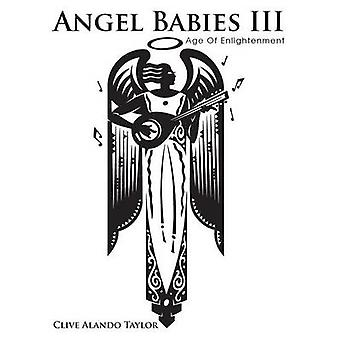 Angel Babies III Age of Enlightenment by Taylor & Clive Alando