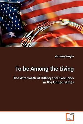 To be Among the Living by Vaughn & Courtney