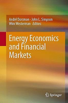 Energy Economics and Financial Markets by Dorshomme & Andr