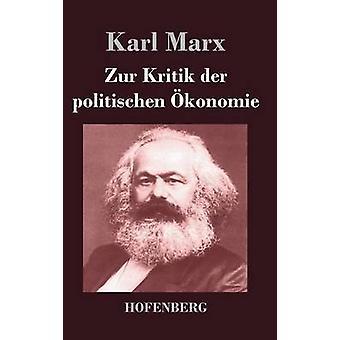 Zur Kritik der politischen konomie by Marx & Karl