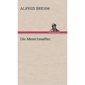 Die Menschenaffen av Brehm & Alfred Edmund 18291884