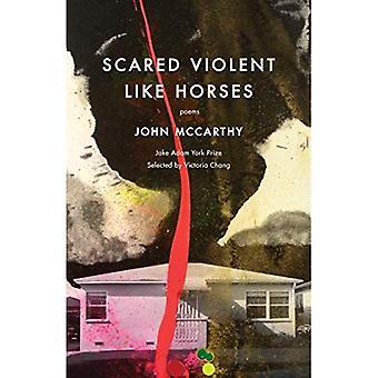 Scared Violent Like Horses:� Poems