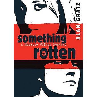 Something Rotten by Alan Gratz - 9780142412978 Book