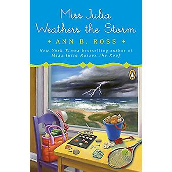 Miss Julia Weathers the Storm by Ann B Ross - 9780735220485 Book