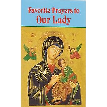 Favorite Prayers to Our Lady by Anthony M Buono - 9780899429199 Book
