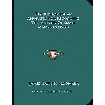 Description of an Apparatus for Recording the Activity of Small Mamma