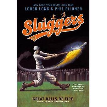Great Balls of Fire by Loren Long - Phil Bildner - Loren Long - 97814