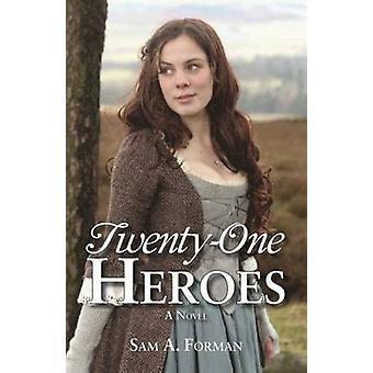 Twenty-One Heroes by Sam A. Forman - 9781455620876 Book