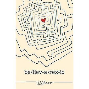 Believarexic by J J Johnson - J Johnson - 9781561457717 Book