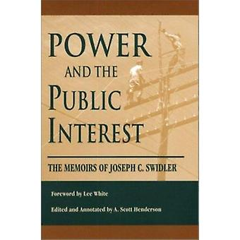 Power and the Public Interest - The Memoirs of Joseph C. Swidler by Jo