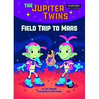 Field Trip to Mars (Book 1) by Jeff Dinardo - 9781634402491 Book