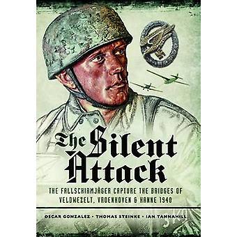 The Silent Attack - The Taking of the Bridges at Veldwezelt - Vroenhov