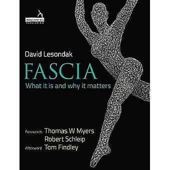 Fascia - What it is and Why it Matters by David Lesondak - 97819091415