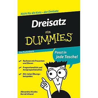 Dreisatz Fur Dummies das Pocketbuch by Bernd Uhland - Alexandra Misel