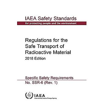 Regulations for the Safe Transport of Radioactive Material: 2018 Edition: Specific Safety Requirements� (IAEA Safety Standards Series)