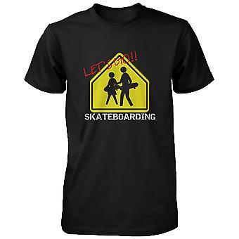 Let's Go Skateboarding Sign T-shirt Graphic Tee for Skateboarder Men's Shirt   Funny Shirt