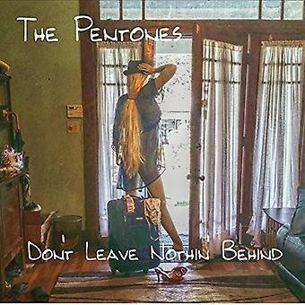 De Pentones - Dont Leave Nothin Behind [CD] USA import