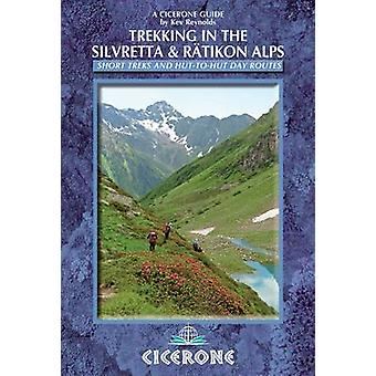 Trekking in the Silvretta and Ratikon Alps by Kev Reynolds
