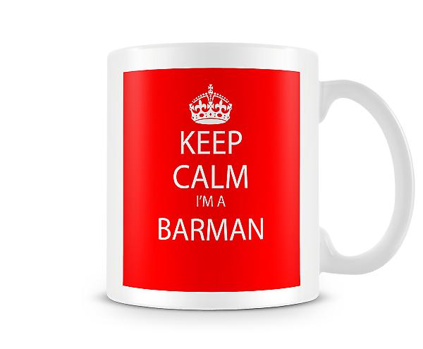 Keep Calm Im A Barman Printed Mug Printed Mug