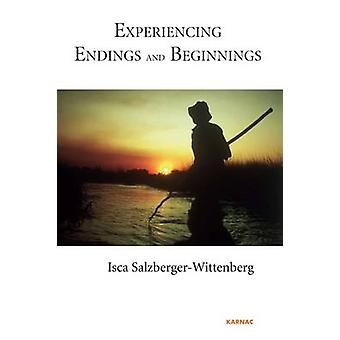 Experiencing Endings and Beginnings by Isca Salzberger Wittenberg