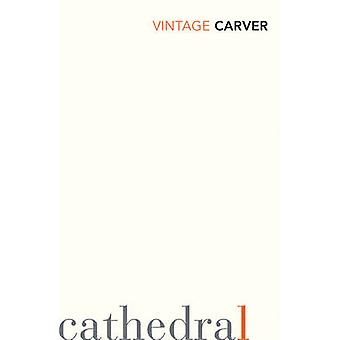 Cathedral by Raymond Carver - 9780099530336 Book