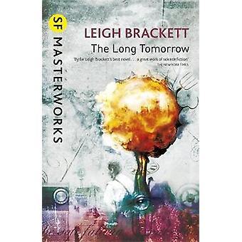 The Long Tomorrow by Leigh Brackett - 9780575131569 Book