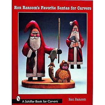 Ron Ransom's Favorite Santas for Carvers by Ron Ransom - 978076432362