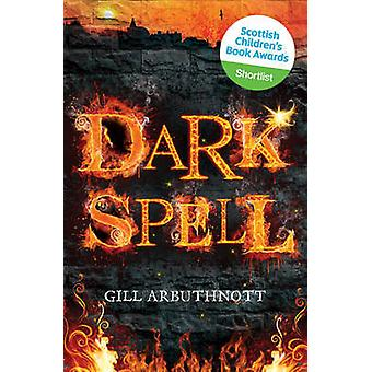 Dark Spell by Gill Arbuthnott - 9780863159565 Book