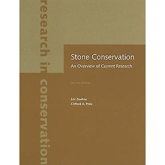 Stone Conservation - An Overview of Current Research by Eric Doehne -