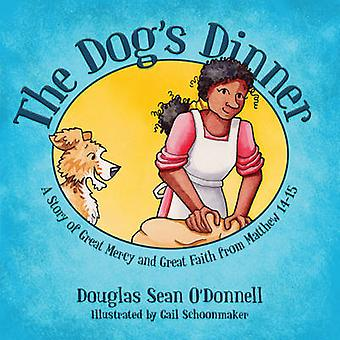 The Dog's Dinner - A Story of Great Mercy and Great Faith from Matthew