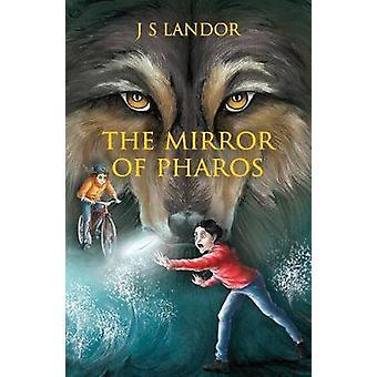 The Mirror of Pharos by J. S. Landor - 9781788039208 Book